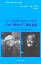 La Correspondance Entre Aline Walras Et William Jaffe Et Autres Documents - Intérieur - Format classique