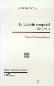 Le Dessein Temporel De Jesus - Couverture - Format classique