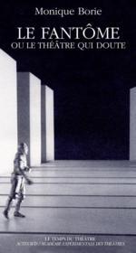 Le Fantome Ou Le Theatre Qui Doute - Couverture - Format classique