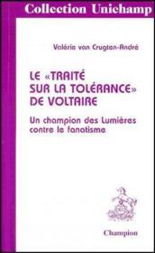 Le « traité sur la tolérance » de Voltaire ; un champion des lumières contre le fanatisme - Couverture - Format classique
