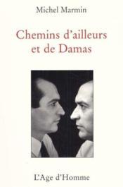 Chemins D'Ailleurs Et De Damas - Couverture - Format classique