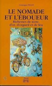 Le Nomade Et L'Eboueur : Richesse De Terre, D'Or, De Feu Et D'Orgueil - Couverture - Format classique