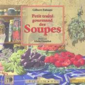 Petit traite gourmand des soupes - Couverture - Format classique