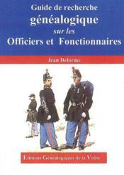 Guide de recherche genealogique sur les officiers et fonctionnaires - Couverture - Format classique