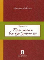 Cahier t.22 ; mes recettes bourguignonnes - Couverture - Format classique