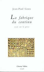 La fabrique du continu ; essai sur la prose - Intérieur - Format classique