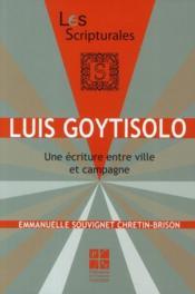 Luis Goytisolo ; une écriture entre ville et campagne - Couverture - Format classique