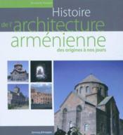 Histoire de la architecture armenienne, des origines a nos jours. cinq millenaires da histoire - tro - Couverture - Format classique