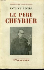 Le Pere Chevrier. - Couverture - Format classique