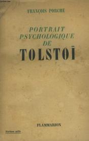 Portrait Psychologique De Tolstoï. De La Naissance A La Mort 1828-1910. - Couverture - Format classique