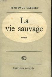 La Vie Sauvage. - Couverture - Format classique
