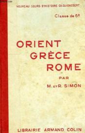ORIENT, GRECE, ROME, CLASSES DE 6e, ANNEE PREPARATOIRE DES EPS - Couverture - Format classique