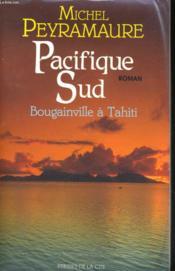 Pacifique Sud, Bougainville A Tahiti - Couverture - Format classique