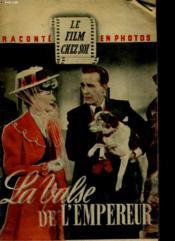 Le Film Chez Soi Raconte En Photos - La Valse De L'Empereur - Couverture - Format classique