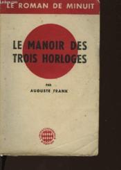 Le Manoir Des Trois Horloges - Couverture - Format classique