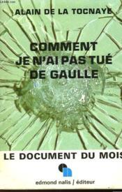 Comment Je N'Ai Pas Tue De Gaulle - Couverture - Format classique
