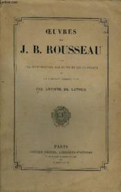 Oeuvres De J.B. Rousseau Avec Une Introduction Sur Sa Vie Et Ses Ouvrages Et Nouveau Commentaire Par Antoine De Latour. - Couverture - Format classique