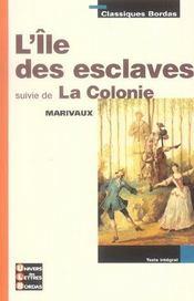 L'île des esclaves ; la colonie - Intérieur - Format classique