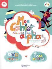 Mon cahier d'activités avec les alphas ; apprendre à lire avec plaisir ! - Couverture - Format classique
