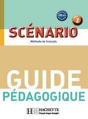 Guide pédagogique ; scénario ; niveau 2 ; méthode de français - Intérieur - Format classique