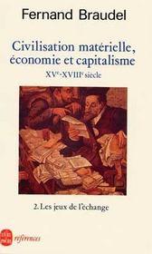 Civilisation matérielle, économie et capitalisme XV-XVIII siècle t.2 ; les jeux de l'échange - Intérieur - Format classique