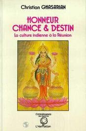 Honneur Chance Et Destin.Laculture Indienne A La Reuni - Intérieur - Format classique