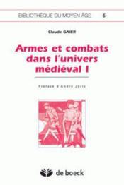 Armes et combats dans l'univers médiéval - Couverture - Format classique