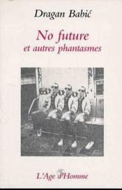 No Future Et Autres Phantasmes - Couverture - Format classique