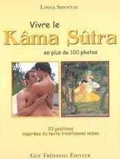 Vivre Le Kama Sutra ; Le Kama Sutra Moderne Et Kama Sutra Classique - Intérieur - Format classique