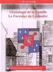Genealogie de la famille le forestier de lesmadec - Couverture - Format classique