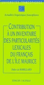 Contribution a un inventaire des particularites lexicales du francais de l'ile maurice - Couverture - Format classique