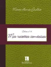 Cahier t.19 ; mes recettes comtoises - Couverture - Format classique