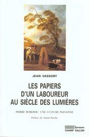 Les Papiers D'Un Laboureur Au Siecle Des Lumieres ; Pierre Bordier (1713-1781): Une Culture Paysanne - Intérieur - Format classique