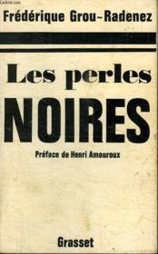 Les Perles Noires.Preface De Henri Amouroux. - Couverture - Format classique