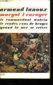 Margot L Enragee. Le Commandant Vatrin. L Rendez Vous De Bruges. Quand La Mer Se Retire. - Couverture - Format classique