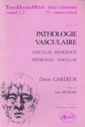Pathologie Vasculaire Livre Ii Tomodensitometrie Intra-Cranienne - Couverture - Format classique