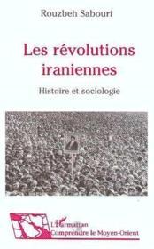 Revolutions Iraniennes Histoire Et Sociologie - Couverture - Format classique