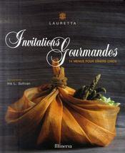 Invitations gourmandes ; 14 menus pour dîners chics - Intérieur - Format classique