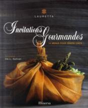 Invitations gourmandes ; 14 menus pour dîners chics - Couverture - Format classique