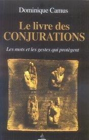 Le livre des conjurations ; les mots et les gestes qui protègent - Intérieur - Format classique