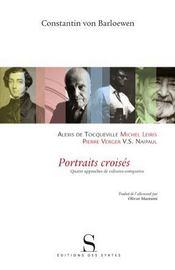 Portraits croisés ; Alexis de Tocqueville , Michel Leiris, V.S. Naipaul, Pierre Verger - Intérieur - Format classique