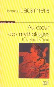 Au coeur des mythologies ; en suivant les dieux - Intérieur - Format classique