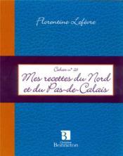 Mes recettes du Nord et du Pas-de-Calais - Couverture - Format classique