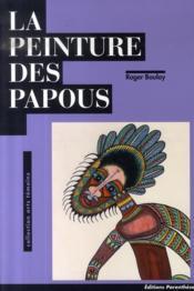 La peinture des papous - Couverture - Format classique