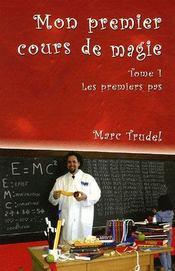 Mon premier cours de magie t.1 ; les premiers pas - Intérieur - Format classique