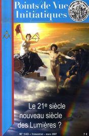 Points De Vue Initiatiques N.143 ; Le 21e Siècle, Nouveau Siècle Des Lumières ? - Intérieur - Format classique