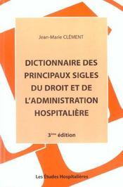 Dictionnaire des principaux sigles du droit et de l'administration hospitaliere 3e ed - Intérieur - Format classique