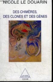 Des chimeres, des clones et des genes - Couverture - Format classique