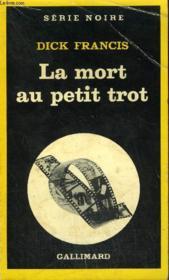 Collection : Serie Noire N° 1826 La Mort Au Petit Trot - Couverture - Format classique