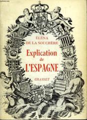 Explication De L Espagne. - Couverture - Format classique